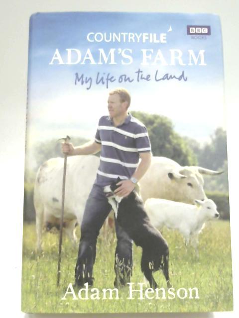 Countryfile - Adam's Farm: My Life on the Land by Adam Henson