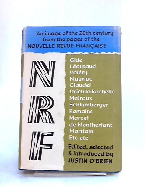NRF: An Image of the 20th Century from the Pages of Nourvelle Revue Francaise by Various