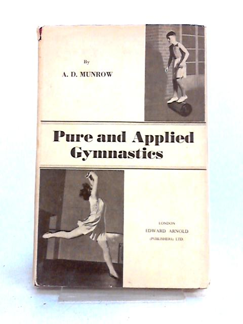 Pure and Applied Gymnastics by A.D. Munrow