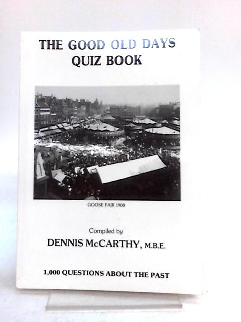 The Good Old Days Quiz Book by Dennis McCarthy