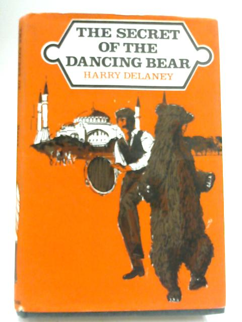 The Secret of the Dancing Bear by Harry Delaney