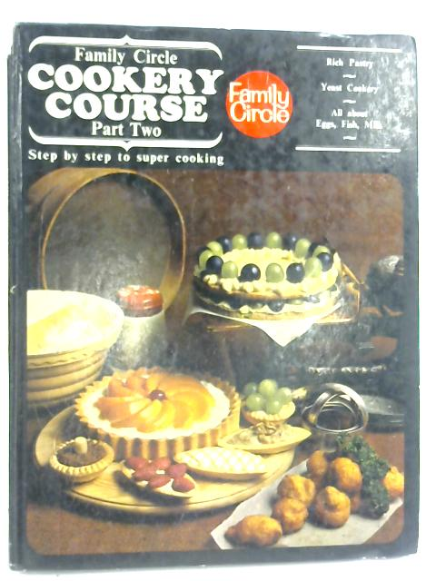 Family Circle Cookery Course - Part Two by Family Circle