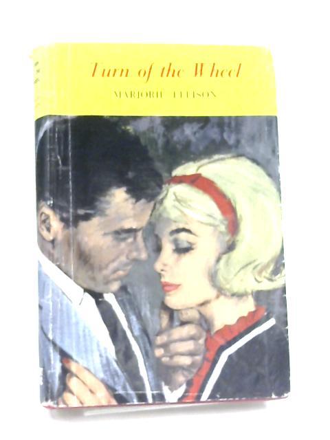 Turn Of The wheel By Marjorie Ellison
