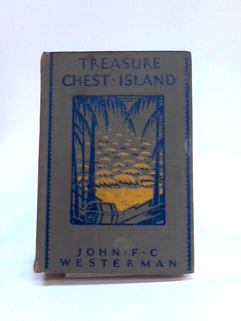 Treasure Chest Island By John F.C. Westerman