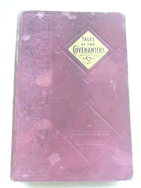 True Tales of the Covenanters By E. J. Guthrie