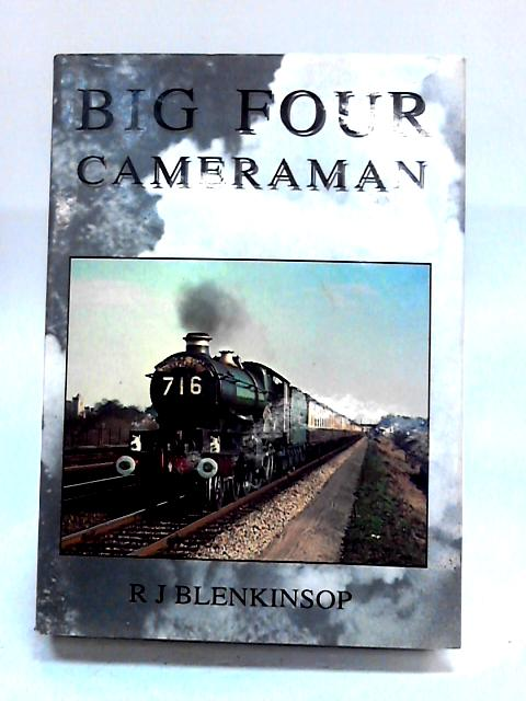 Big Four Cameraman By R.J. Blenkinsop