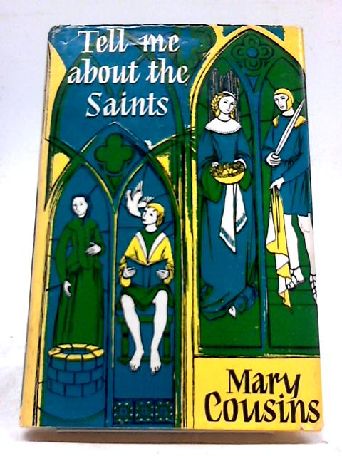 Tell Me About the Saints by Mary Cousins