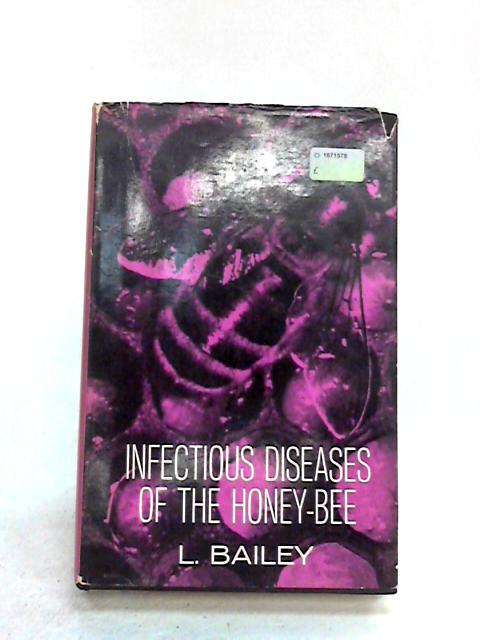 Infectious diseases of the honey-bee by Bailey, Leslie