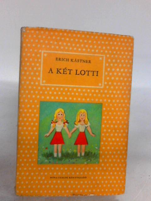 A Ket Lotti by Erich Kastner