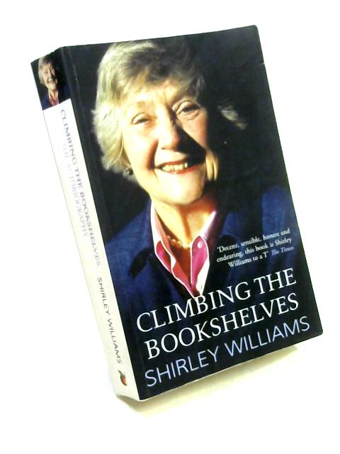 Climbing the Bookshelves: The Autobiography of Shirley Williams by Shirley Williams