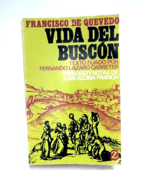 La Vida del Buscón Llamado Don Pablos by Francisco de Quevedo