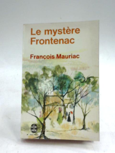 Le mystere Frontenac by Francois Mauriac