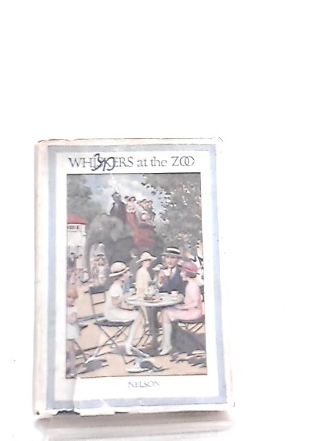 Whiskers at the Zoo by E. H. W. Wingfield King