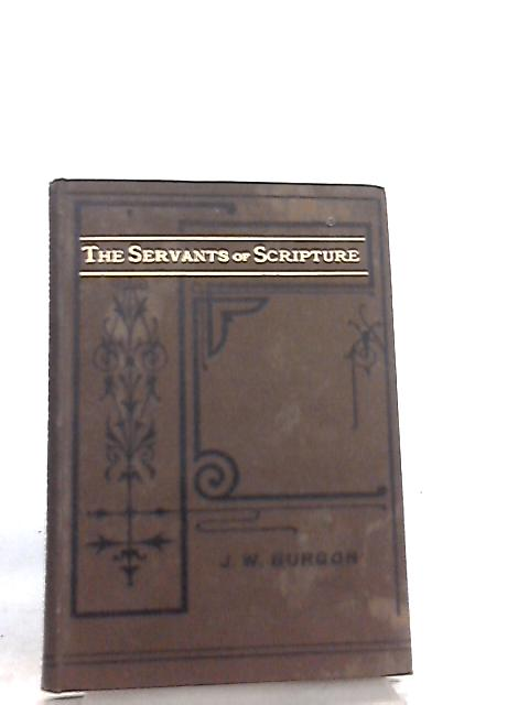 The Servants of Scripture by John William Burgon