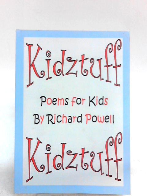 Kidztuff Poems for Kids by Richards Powell