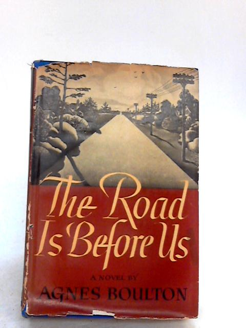 The Road is Before Us by Agnes Boulton