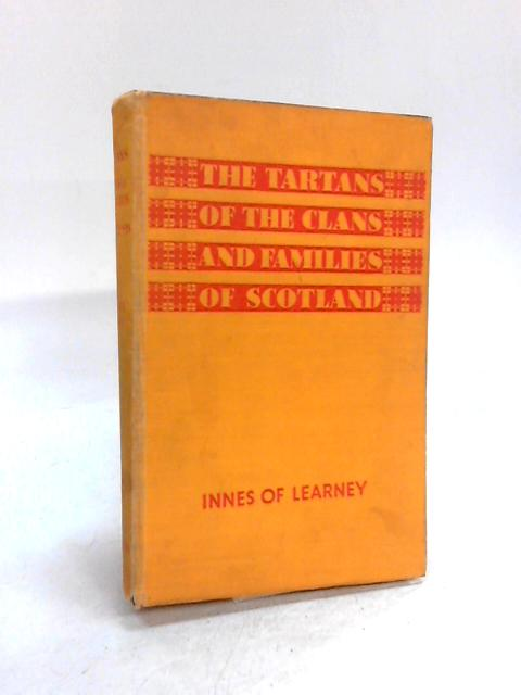 The Tartans Of The Clans And Families Of Scotland by Sir Thomas of Learney.