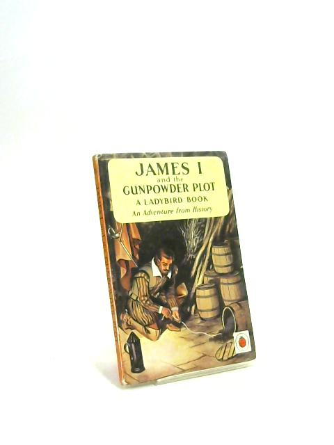 James I and the Gunpowder Plot: An adventure from history by Lawrence du Garde Peach