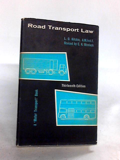 Road Transport Law: by Kitchin, Leslie Deans