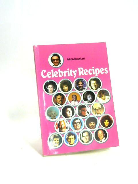 Celebrity Recipes by Alton Douglas