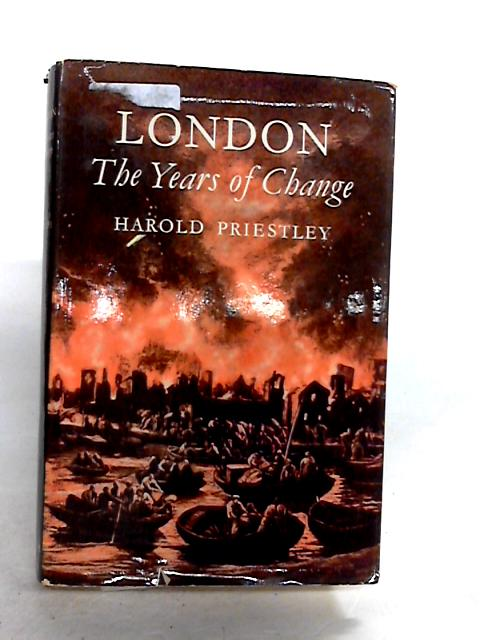 London: the years of change by Priestley,harold