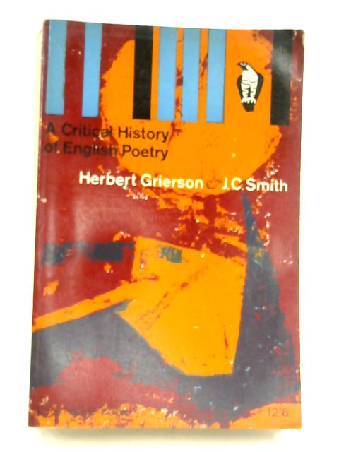 A Critical History of English Poetry by H. Grierson & J. C. Smith