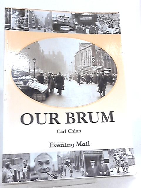 Our Brum (Volume 1) by Carl Chinn