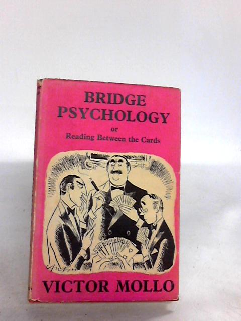 Bridge psychology; or, Reading between the cards by Mollo, Victor