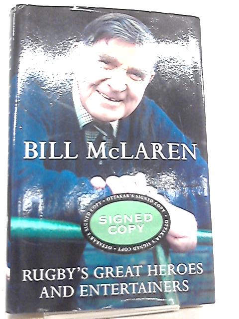 Rugby's Great Heroes and Entertainers by Bill McLaren