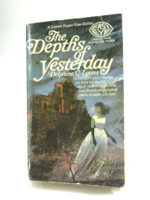 The Depths of Yesterday by Delphine Lyons