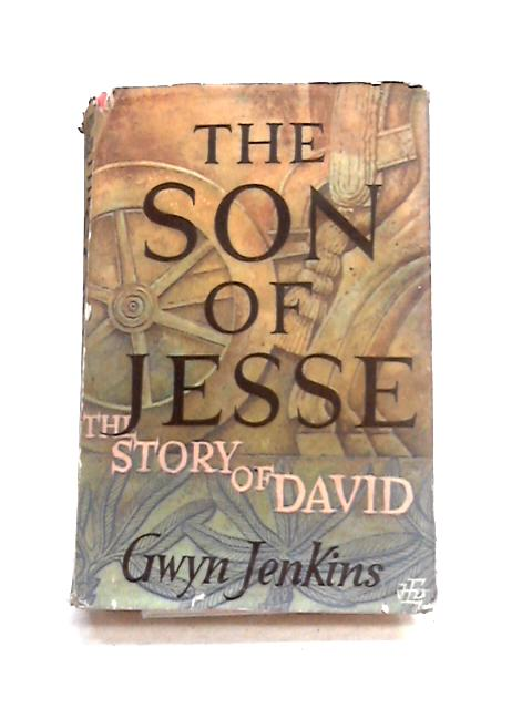 The Son of Jesse: The Story of David by Gwyn Jenkins