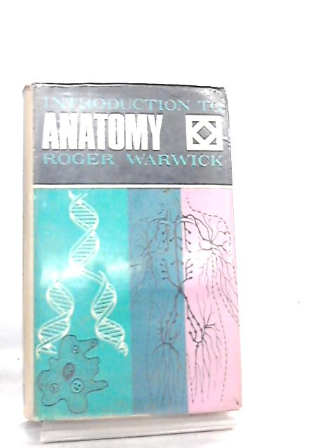 Introduction to Anatomy by Roger Warwick