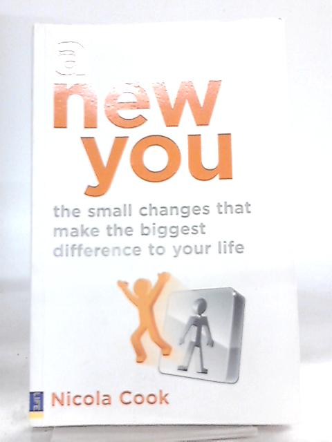A New You, The Small Changes That Make the Biggest Difference to Your Life by Nicola Cook