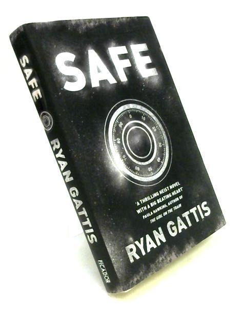 Safe by Ryan Gattis
