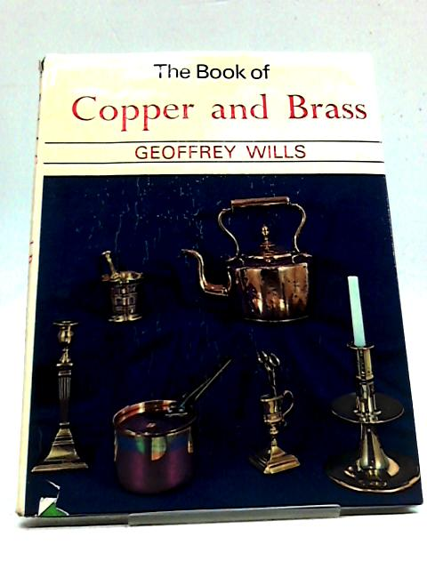 The Book of Copper and Brass By Geoffrey Wills
