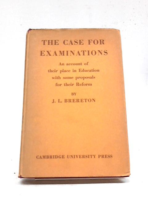 The Case for Examinations by J L Brereton