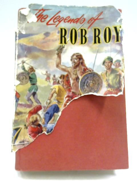 The Legends of Rob Roy by Leslie Frewin