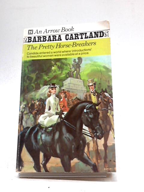 The Pretty Horse Breakers by Barbara Cartland