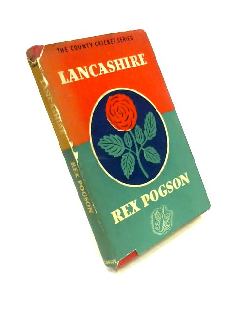 Lancashire County Cricket by Rex Pogson