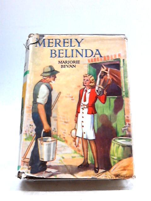 Merely Belinda by Marjorie Bevan