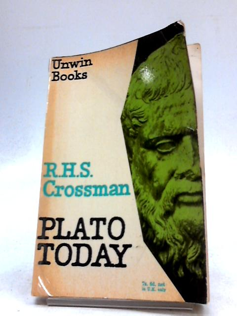Plato Today by R H S Crossman