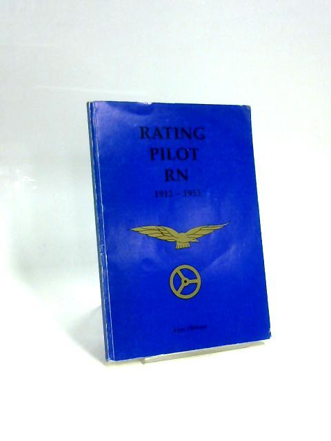 Rating Pilot RN 1912-1953 by Alan Clifford