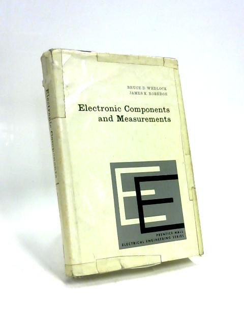 Electronic Components and Measurements by Bruce D. Wedlock