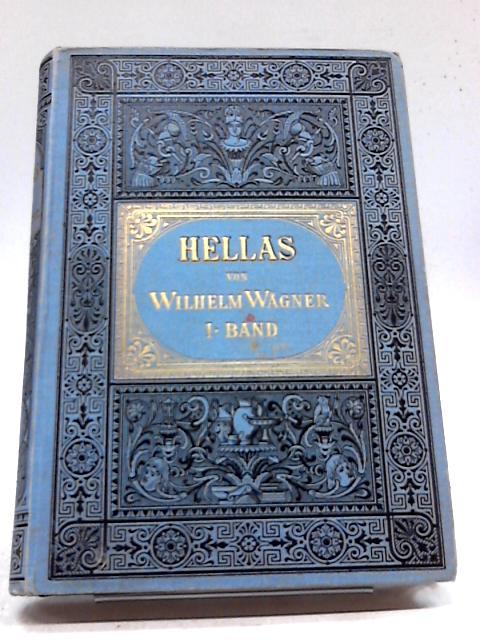 Hellas - Das Land und Volf der Altern Griechen by Dr. Wilhelm Wagner