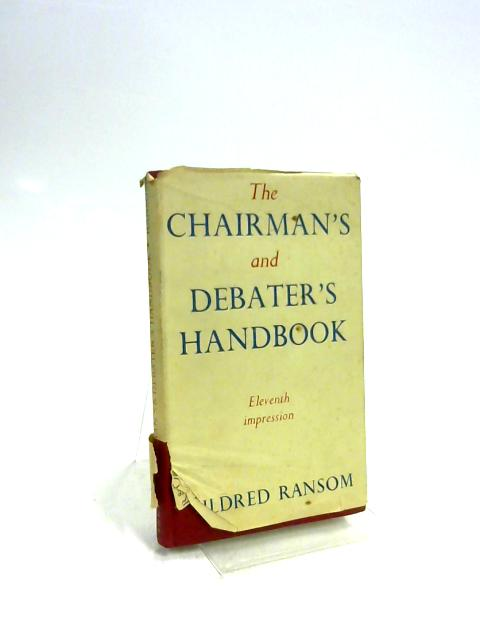The Chairmans and Debaters Handbook by Mildred Ransom