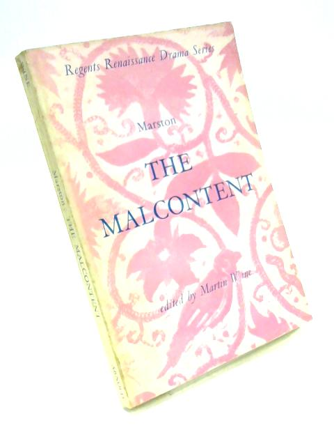 The Malcontent by Ed. by Martin Wine
