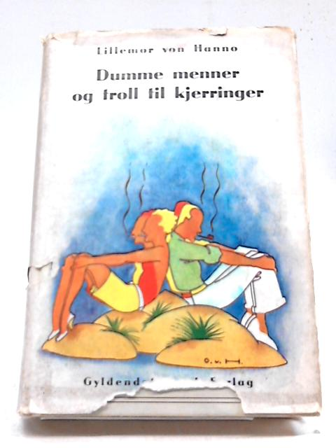 Dumme Menner og Troll Til Kjerringer by Lillemor von Hanno