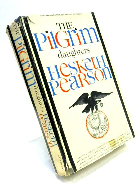 The Pilgrim Daughters by Hesketh Pearson