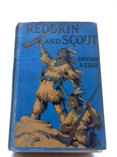 Redskin and Scout by Edward S Ellis