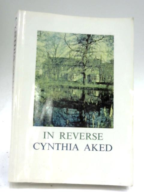 In Reverse by Cynthia Aked